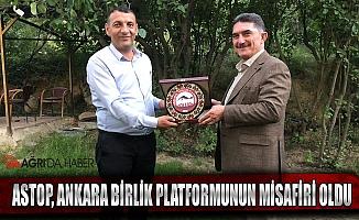 ASTOP Ankara Birlik Platformunun Misafiri Oldu