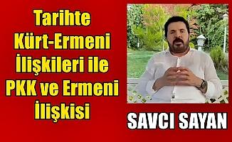Savcı Sayan: Tarihte Kürt-Ermeni İlişkileri ile PKK ve Ermeni İlişkisi!