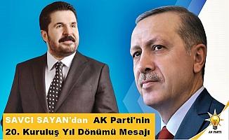 Savcı Sayan'dan AK Parti'nin 20. Kuruluş Yıl Dönümü Mesajı