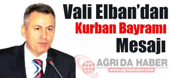 Vali Elban'dan Kurban Bayramı Mesajı