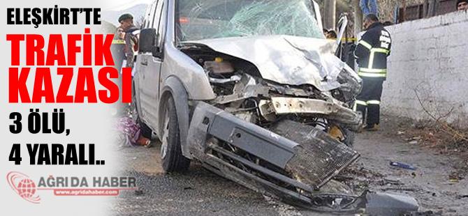 Eleşkirt'te Trafik Kazası Sonucu 3 Kişi Hayatını Kaybetti!