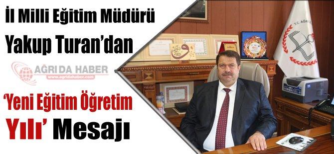 İl Milli Eğitim Müdürü Yakup Turan'dan Yeni Eğitim Öğretim Yılı Mesajı