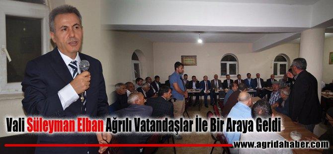 Vali Süleyman Elban Ağrılı Vatandalar İle Bir Araya Geldi