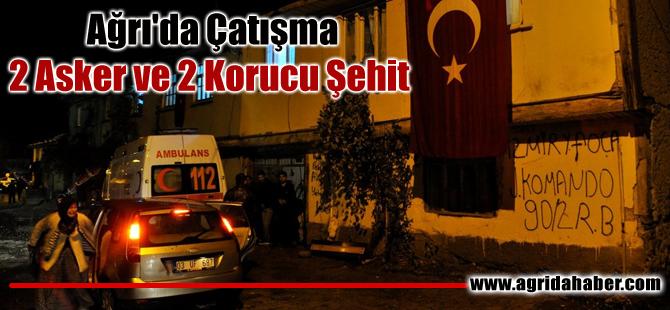 Ağrı'daki çatışmalarda 2 Asker ve 2 Korucu Şehit oldu !