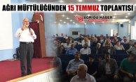 """Ağrı İl Müftülüğünden """"15 Temmuz Demokrasi ve Milli Birlik Günü"""" Konferansı"""