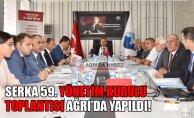 SERKA'nın 59. Yönetim Kurulu Toplantısı Ağrı'da Gerçekleşti