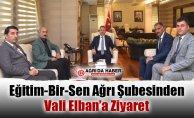 Eğitim-Bir-Sen Ağrı Şubesi Vali Süleyman Elban'ı Ziyaret Etti