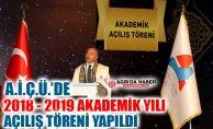 Ağrı İbrahim Çeçen Üniversitesi 2018- 2019 Akademik Yılı Açılış Töreni Yapıldı