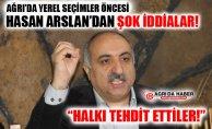Ağrı'da Belediye Seçimleri Öncesi Hasan Arslan'dan şok iddialar!