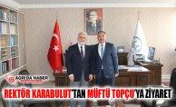 AİÇÜ Rektörü Karabulut'tan Ağrı Müftüsü Tandoğan Topçu'ya Ziyaret