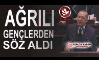 Cumhurbaşkanı Erdoğan Ağrılı gençlerden Söz Aldı