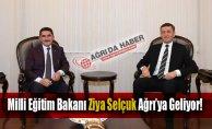 Milli Eğitim Bakanı Ziya Selçuk Ağrı'ya geliyor