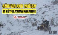 Ağrı'da Kar Yağışı! 11 Köy Yolu Ulaşıma Kapandı