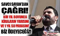 """Ağrı Belediye Başkanı Savcı Sayan'dan Ağrılılara Çağrı: """"Kiraların Yarısını Biz Ödeyeceğiz"""""""