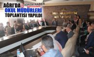 Ağrı'da Okul Müdürleri Toplantısı Yapıldı!