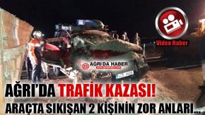 Ağrı'da Trafik Kazası! Araçta Sıkışan 2 Kişi Zorlukla Kurtarıldı!