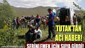 Ağrı Tutak'ta Suya giren çocuk boğularak can verdi