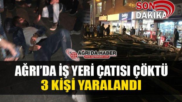 Ağrı'da İş Yeri Çatısı Vatandaşların Üzerine Çöktü! 3 Yaralı ( Video Haber )