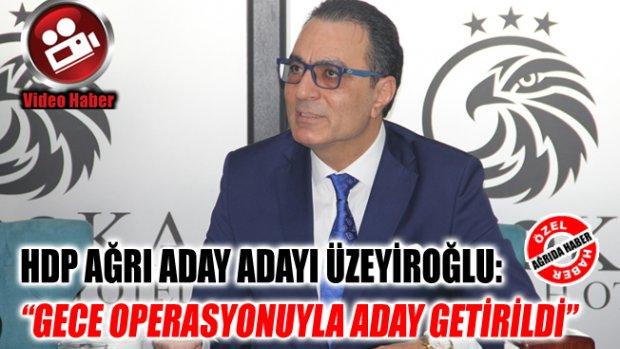 """HDP Ağrı Aday Adayı Üzeyiroğlu: """"Gece Operasyonuyla Aday Getirildi"""""""